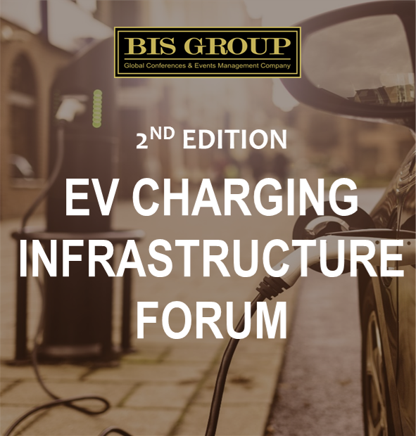 EV Charging Infrastructure Forum: The Future of Energy Industry (2nd Edition)